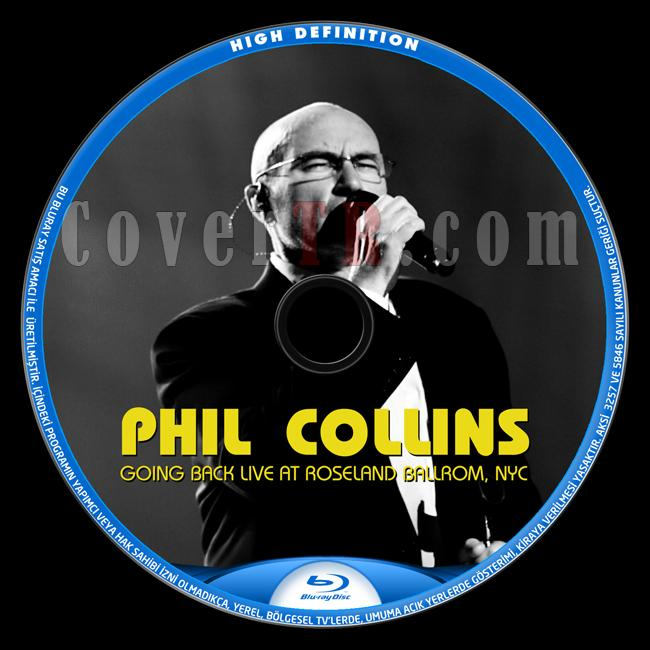 Phil Collins - Going Back: Live At Roseland Ballroom, NYC  - Custom Bluray Label - English [2010]-izlemejpg