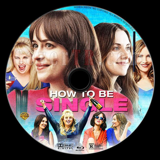 How to Be Single (Bekar Yaşam Kılavuzu) - Custom Bluray Label - English [2016]-b2jpg