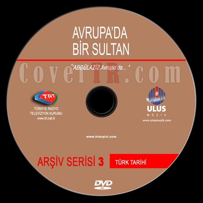 TRT Arşiv Serisi - 03 Avrupa'da Bir Sultan - Custom Dvd Label - Türkçe-trt-arsiv-serisi-03-avrupada-bir-sultanjpg
