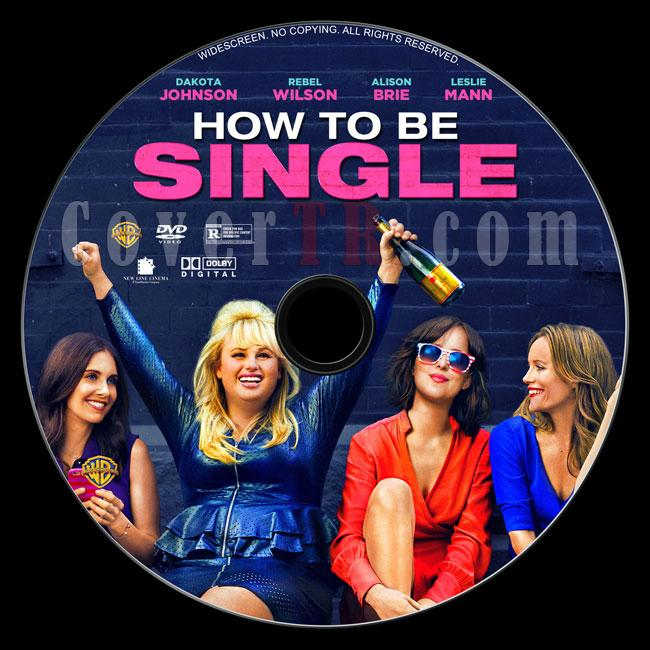 How to Be Single (Bekar Yaşam Kılavuzu) - Custom Dvd Label - English [2016]-d1jpg