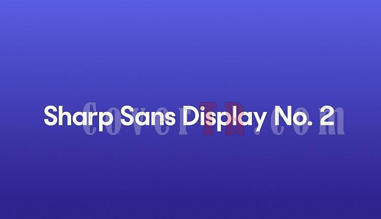 Sharp Sans No. 2 Font-bf63c337813475574d7d501bddajpg