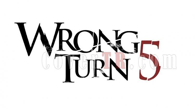 Wrong Turn 5: Bloodlines [2012]-wrong-turn-5jpg