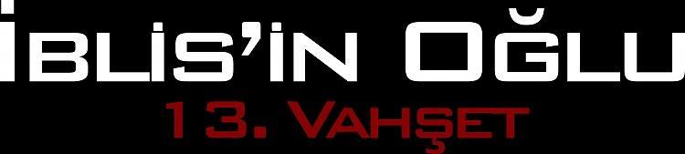 Click image for larger version  Name:İblisin Oğlu 13. Vahşet TT.jpg Views:0 Size:25.6 KB ID:44467