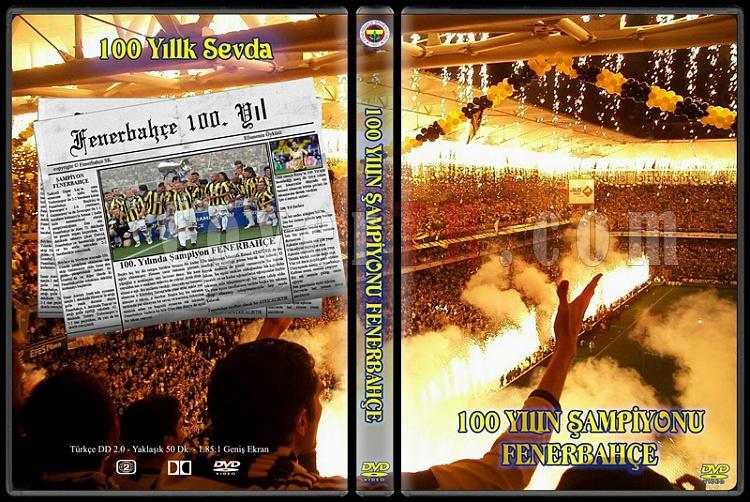 100 Yılın Şampiyonu Fenerbahçe - Custom Dvd Cover - Türkçe [2007]-100-yilin-sampiyonu-fenerbahce-custom-dvd-cover-turkce-2007jpg