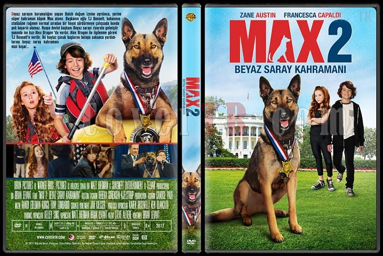 Max 2: White House Hero (Max 2: Beyaz Saray Kahramanı) - Custom Dvd Cover - Türkçe [2017]-1jpg